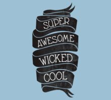 Super Awesome Wicked Cool Kids Tee