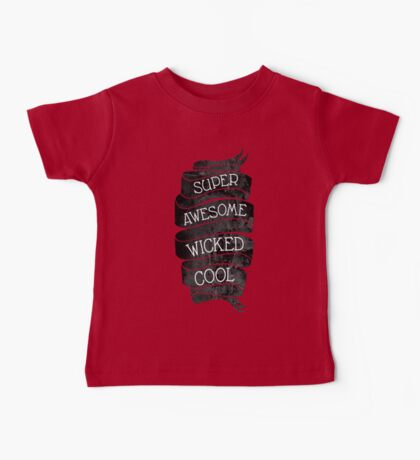 Super Awesome Wicked Cool Baby Tee