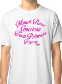 Mount Rose American Teen Princess Pageant 99' Classic T-Shirt