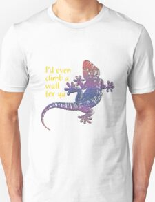 I'd Even Climb A Wall For Ya Unisex T-Shirt