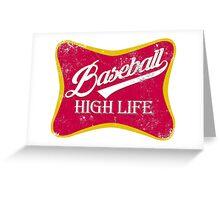 Baseball Life...High life Greeting Card