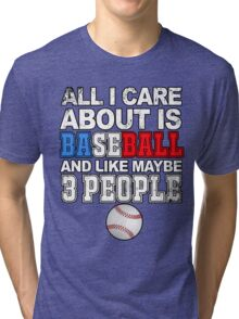 Baseball: All I care about Tri-blend T-Shirt