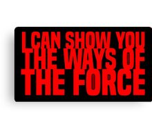 The Ways of the Force Canvas Print