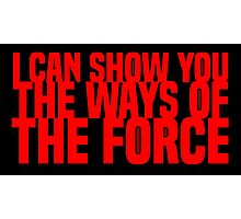 The Ways of the Force Photographic Print