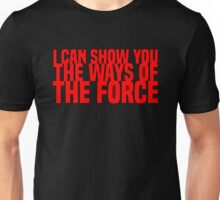 The Ways of the Force Unisex T-Shirt