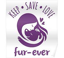 Keep Save Love Fur-ever Poster