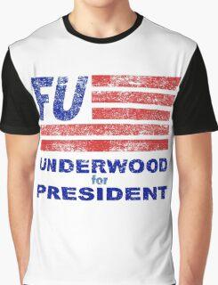 VOTE FRANK UNDERWOOD - 2016! Underwood 4 Prez Graphic T-Shirt