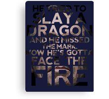 Slay a dragon Canvas Print