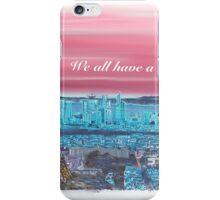 We all have a dream! Paris 1 iPhone Case/Skin