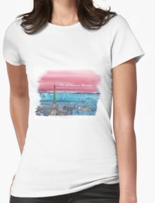 We all have a dream! Paris 1 Womens Fitted T-Shirt