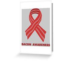 Bacon Awareness Greeting Card
