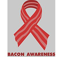 Bacon Awareness Photographic Print