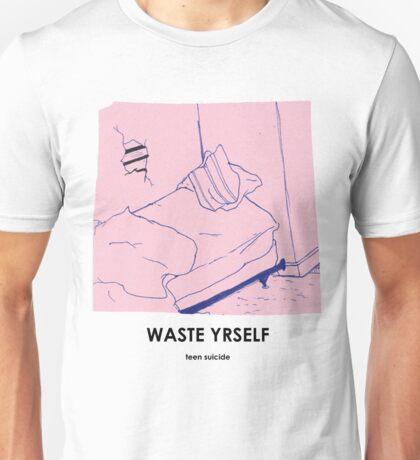 Teen Suicide AKA Julia Brown Waste Yrself Unisex T-Shirt
