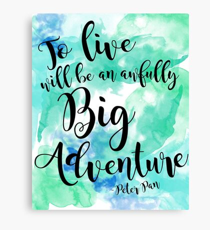 An Awfully Big Adventure Canvas Print