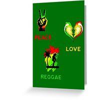 Peace, Love, Reggae Greeting Card