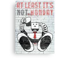 at least it's not monday. Canvas Print