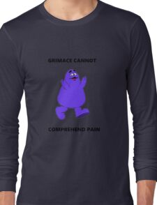 GRIMACE CANNOT COMPREHEND PAIN Long Sleeve T-Shirt