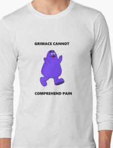 GRIMACE CANNOT COMPREHEND PAIN Long Sleeve T-Shirt