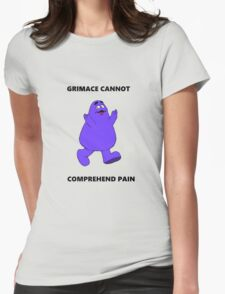GRIMACE CANNOT COMPREHEND PAIN Womens Fitted T-Shirt