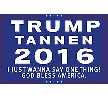 Trump/Tannen Ticket 2016 Photographic Print