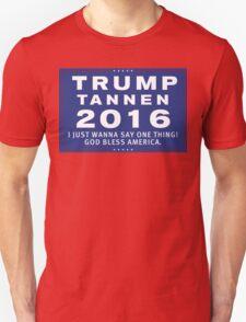 Trump/Tannen Ticket 2016 Unisex T-Shirt