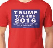Trump/Tannen Ticket 2016 Unisex T-Shirt