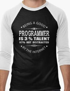 Being a Good Programmer Is 3% Talent and 97% Not Being Distracted By the Internet Men's Baseball ¾ T-Shirt