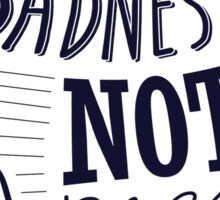 I don't do sadness Sticker