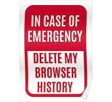 In case of emergency delete my browser history Poster
