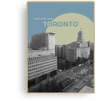 Greetings From Toronto! Canvas Print