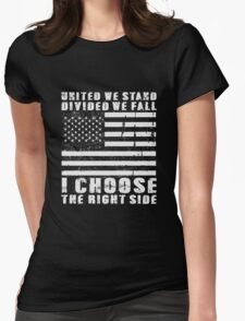 I Choose The Right Side Womens Fitted T-Shirt
