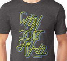 When in doubt Unisex T-Shirt