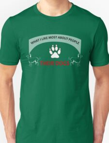 What I like more about people? Their DOGS T-Shirt