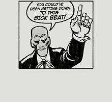 To This Sick Beat  T-Shirt