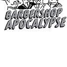 barbershop apocalypse  by Megatrip