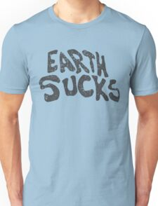 Earth Sucks  T-Shirt