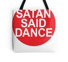 SATAN SAID DANCE  Tote Bag