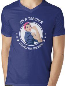 Teacher - Not for the weak Mens V-Neck T-Shirt