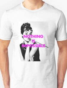 Audrey Hepburn - nothing is impossible T-Shirt