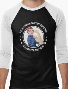 Kindergarten Teacher - Not for the weak! Men's Baseball ¾ T-Shirt