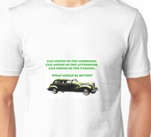 Car Shows What Could Be Better Unisex T-Shirt