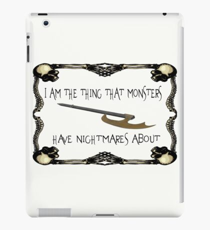Buffy-I am the thing that monsters have nightmares about iPad Case/Skin