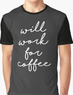 Will work for coffee [Dark Edition] Graphic T-Shirt