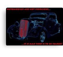 Automobiles Are Not Ferocious Canvas Print