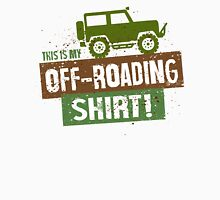 This is my off-roading Shirt Unisex T-Shirt
