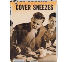 Cover Coughs, Cover Sneezes. Never Give a Germ a Break!  - Vintage WW2 Propaganda Health Poster iPad Case/Skin
