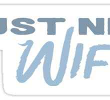 I Just Need Wifi Sticker