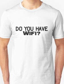 Do You Have Wifi? T-Shirt