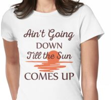 Garth Brooks - Ain't goin down til the sun comes up Womens Fitted T-Shirt
