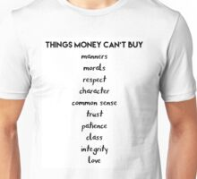 Things Money cant Buy Unisex T-Shirt